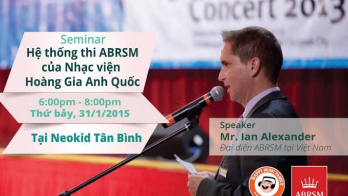 Seminar: Hệ Thống Thi ABRSM Của Nhạc Viện Hoàng Gia Anh Quốc