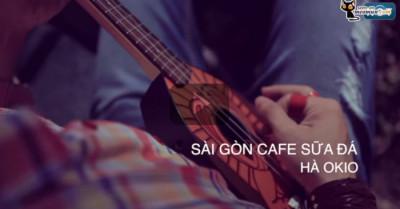 Sài Gòn Cafe Sữa Đá – Hà Okio